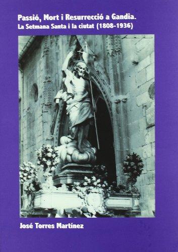 Passià , mort i resurreccià a Gandia,: Josà Torres MartÃ