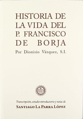 9788496839472: Historia De La Vida Del P.Francisco De Borja