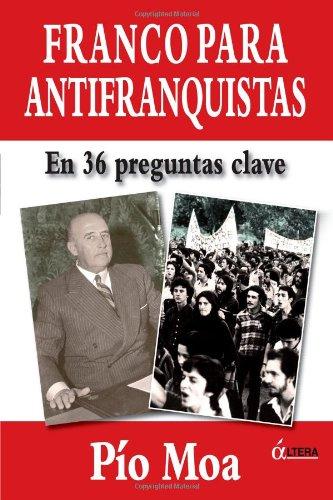 9788496840423: Franco Para Antifranquistas (Spanish Edition)