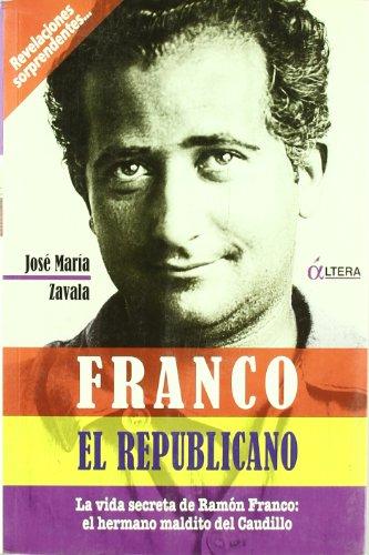 9788496840447: FRANCO EL REPUBLICANO. VIDA SECRETA DE RAMON FRANCO