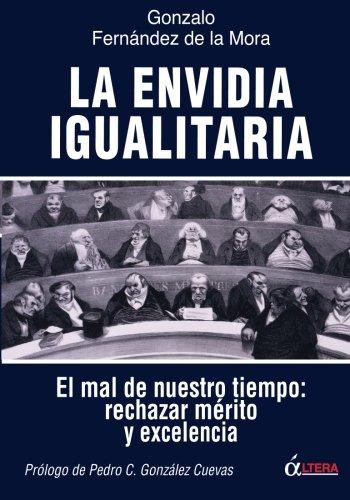 9788496840515: La Envidia Igualitaria: El mal de nuestro tiempo: rechazar merito y excelencia (Spanish Edition)