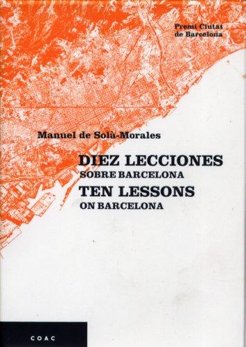 DIEZ LECCIONES SOBRE BARCELONA 2 edicion TEN LESSONS ON BARCELONA: MANUEL DE SOLA'-MORALES