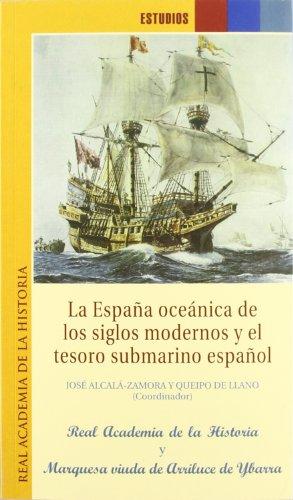9788496849396: La Espana Oceanica de Los Siglos Modernos y El Tesoro Submarino Espanol (Spanish Edition)