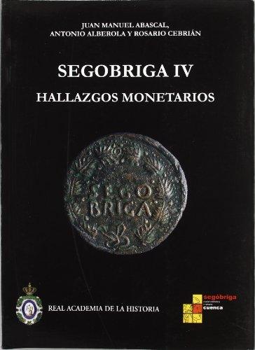 9788496849457: Segóbriga IV: : hallazgos monetarios. (Bibliotheca Numismática Hispana.)