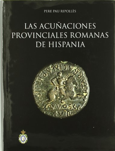 9788496849990: Las acuñaciones provinciales romanas de Hispania. (Bibliotheca Numismática Hispana.)