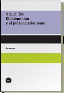 9788496859227: Islamismo Y Judeocristianismo, El (discusiones)