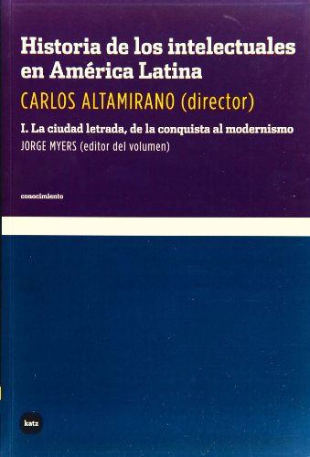 9788496859364: Historia de los intelectuales en América Latina: Ha.Intelectuales En America Latin: 1 (Conocimiento)