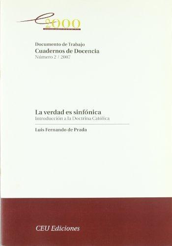 9788496860582: La verdad es sinfónica: introducción a la doctrina católica (Serie Cuadernos de Docencia de Documentos de trabajo del programa Esperanza 2000 (ACdP))