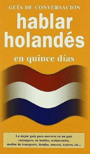 9788496865273: Guia de conversacion Hablar Holandes en quince dias