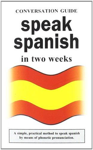 9788496865280: SPEAK SPANISH IN TWO WEEKS: CONVERSATION GUIDE