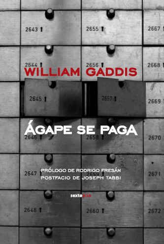 Agape se paga (Narrativa Sexto Piso) (Spanish Edition) (8496867285) by Gaddis, William