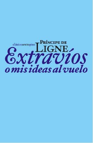 9788496867420: Extravíos o mis ideas al vuelo (Clásicos Sexto Piso) (Spanish Edition)