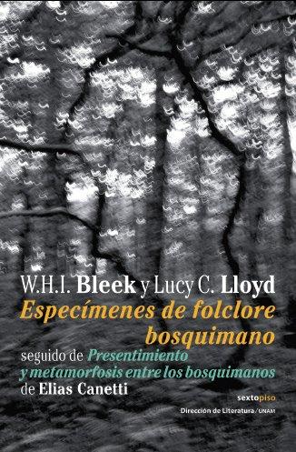 9788496867444: Especímenes del folclore bosquimano: Seguido por Presentimiento y metamorfosis entre los bosquimanos (Narrativa Sexto Piso) (Spanish Edition)