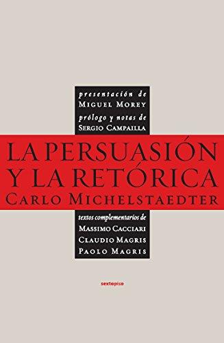 9788496867505: La persuasión y la retórica (Ensayo Sexto Piso) (Spanish Edition)