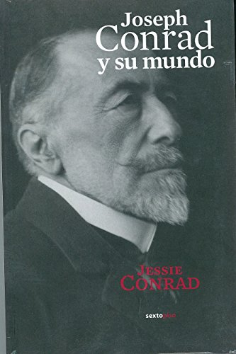9788496867840: Joseph Conrad Y Su Mundo (Narrativa Sexto Piso)