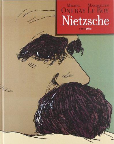 Nietzsche: Crearse libertad: Onfray, Michel & Maximilien Le Roy