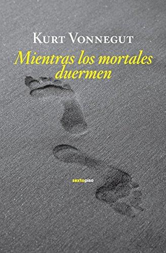 9788496867949: Mientras los mortales duermen (Narrativa Sexto Piso) (Spanish Edition)