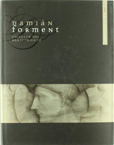 9788496869271: Damian forment escultor del renacimiento (+CD-rom)