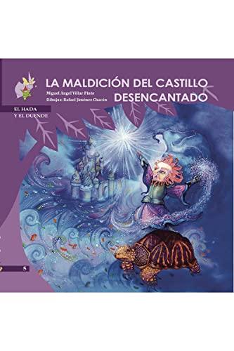 9788496870741: La maldición del castillo desencantado (El Hada y el Duende) (Spanish Edition)