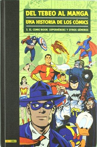 9788496871991: Del Tebeo Al Manga. Una Historia De Los Cómics 3. El Comic-Book: Superhéroes Y Otros Géneros