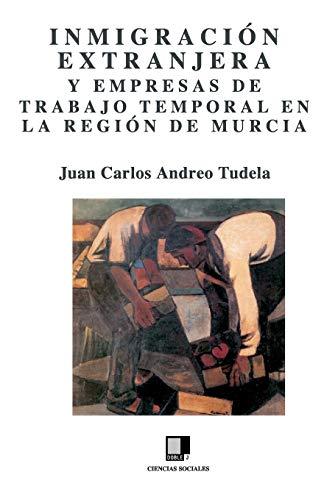 9788496875104: Inmigración extranjera y empresas de trabajo temporal en la Región de Murcia (Spanish Edition)
