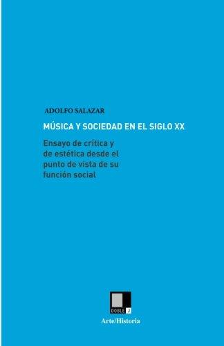 9788496875111: Música y sociedad en el siglo XX : ensayo de crítica y de estética desde el punto de vista de su función social