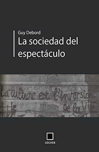 9788496875661: La socidad del espectáculo (Gegner) (Volume 9) (Spanish Edition)