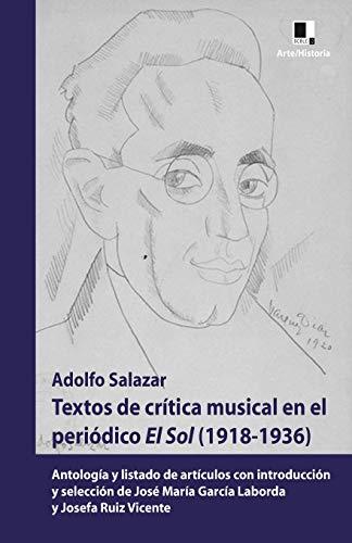 9788496875999: Textos de crítica musical en el periódico El Sol (1918-1936): Antología y listado de artículos con introducción y selección de José María García Laborda y Josefa Ruiz Vicente