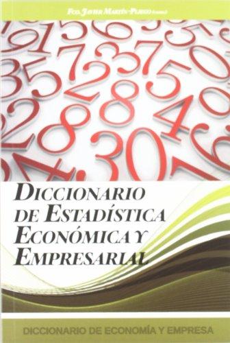 Diccionario de estadística económica y empresarial (Paperback): Francisco Javier Martín-Pliego