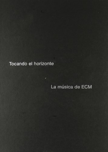 9788496879218: Tocando el horizonte: La música de ECM (Spanish Edition)