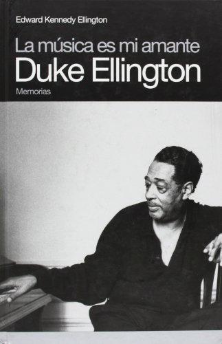 9788496879386: Duke Ellington: La música es mi amante (Memorias)