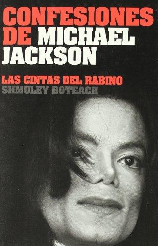 9788496879508: Confesiones de Michael Jackson: Las cintas del rabino (Memorias) (Spanish Edition)