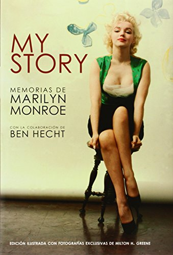 My Story: Memorias de Marilyn Monroe (Spanish Edition) (9788496879591) by Marilyn Monroe; Ben Hecht