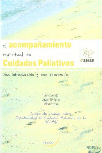 9788496881501: El acompañamiento espiritual en cuidados paliativos. Una introducción y una propuesta