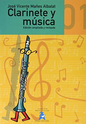 9788496882157: MAÑES ALBALAT J.V. - Clarinete y Musica Vol.1 (Metodo) para Clarinete (Ed.Revisada y Ampliada)