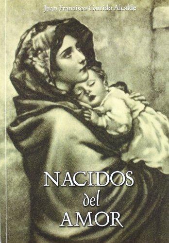 Nacidos del amor (Paperback): Juan Francisco Garrido