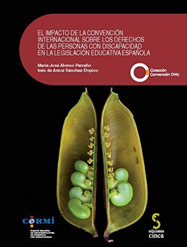 9788496889934: EL IMPACTO DE LA CONVENCIÓN INTERNACIONAL SOBRE LOS DERECHOS DE LAS PERSONAS CON DISCAPACIDAD EN LA LEGISLACIÓN EDUCATIVA ESPAÑOLA