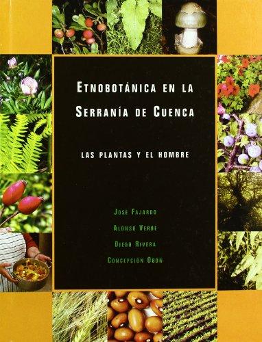 9788496890251: Etnobotánica en la serranía de Cuenca : las plantas y el hombre