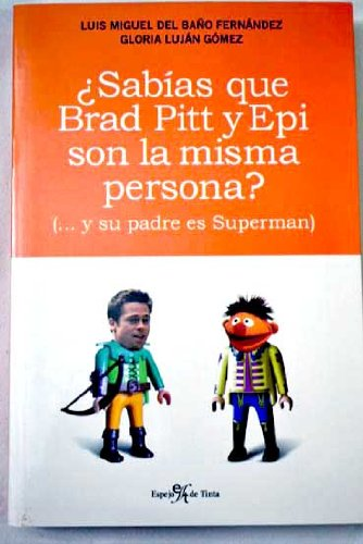 9788496892224: ?Sabias que Brad Pitt y Epi son la misma persona? (...y su padre es Superman)