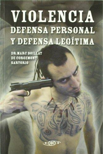 VIOLENCIA DEFENSA PERSONAL Y DEFENSA LEGITIMA (Paperback)