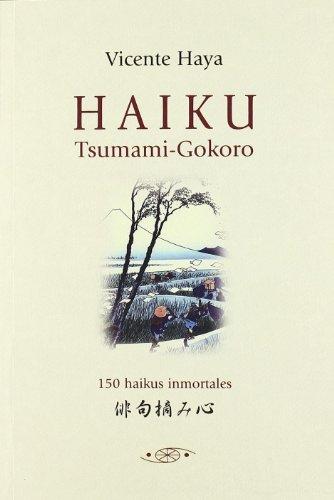 9788496894143: HAIKU TSUMAMI GOKORO 150 HAIKUS INMORTALES