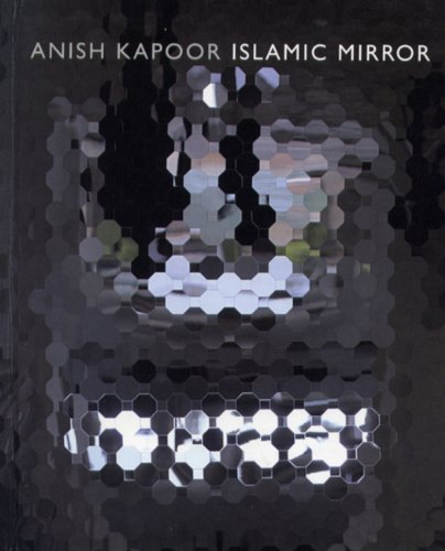 9788496898387: Islamic Mirror: Anish Kapoor (English and Spanish Edition)