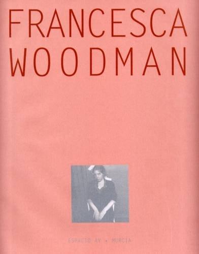 9788496898424: FRANCESCA WOODMAN. RETROSPECTIVA.