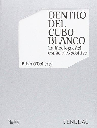 9788496898707: DENTRO DEL CUBO BLANCO: LA IDEOLOGÍA DEL ESPACIO EXPOSITIVO