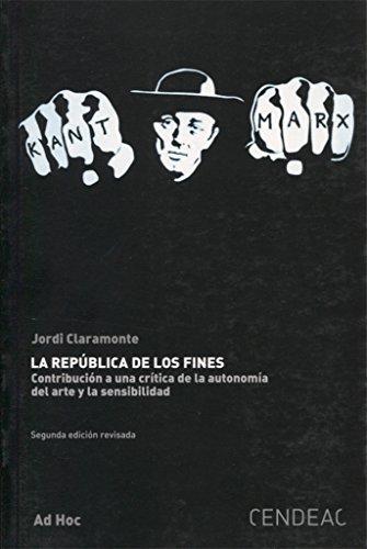 9788496898943: Jordi Claramonte. La República de los fines. Contribución a una crítica de la autonomía del arte...