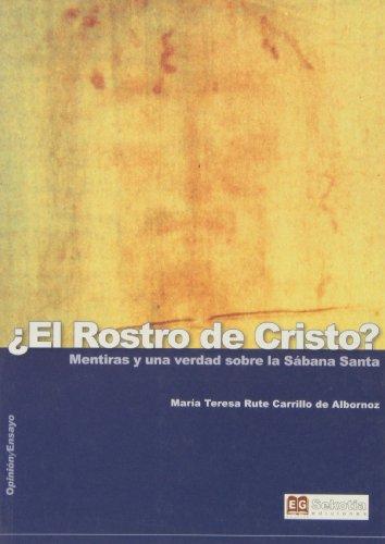 9788496899124: ¿ROSTRO DE CRISTO?: MENTIRAS Y UNA VERDAD SOBRE LA SABANA SANTA