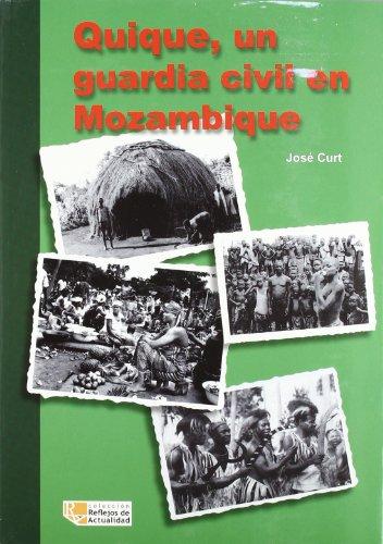 QUIQUE, UN GUARDIA CIVIL EN MOZAMBIQUE: CURT MARTINEZ, José