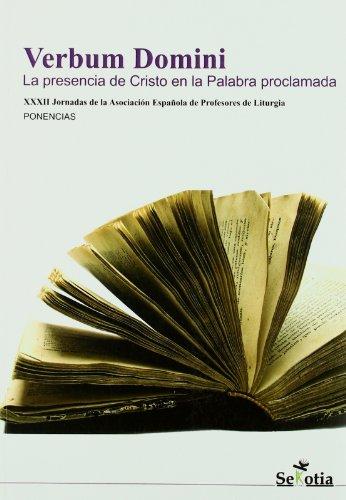 9788496899353: Verbum Domini: Presencia De Cristo En La Palabra/ Presence of Christ in the Word (Spanish Edition)