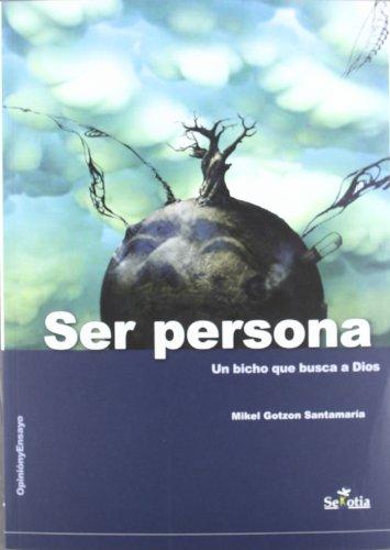 9788496899582: SER PERSONA. UN BICHO QUE BUSCA A DIOS