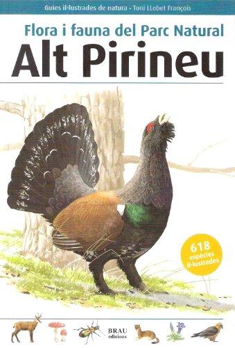 9788496905450: Flora i fauna del Parc Natural Alt Pirineu (Guies il·lustrades de natura)